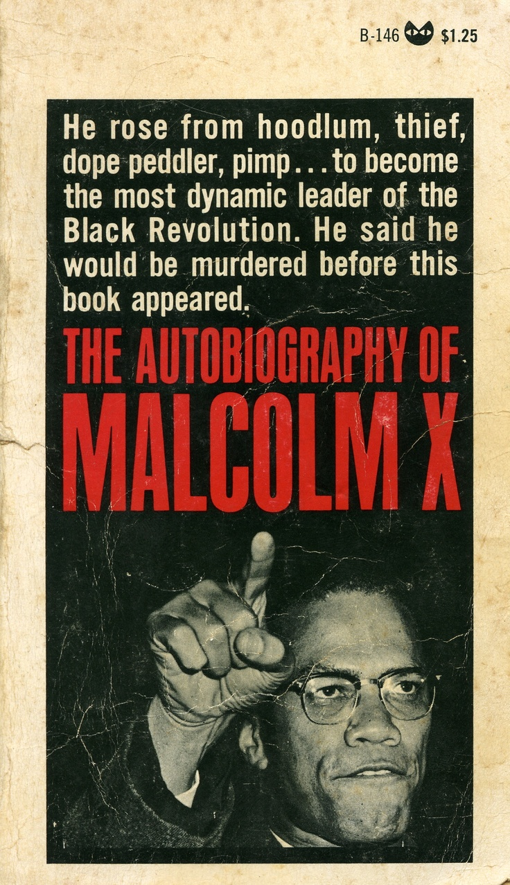 the autobiography of malcolm x an For a look into the life and times of malcolm x, pick up these books, ranging from his lauded autobiography to manning marable's comprehensive biography.