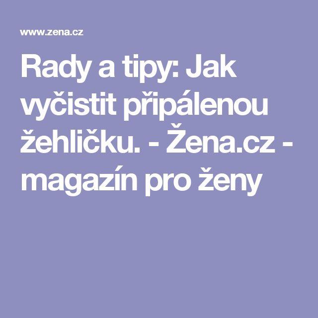 Rady a tipy: Jak vyčistit připálenou žehličku. - Žena.cz - magazín pro ženy