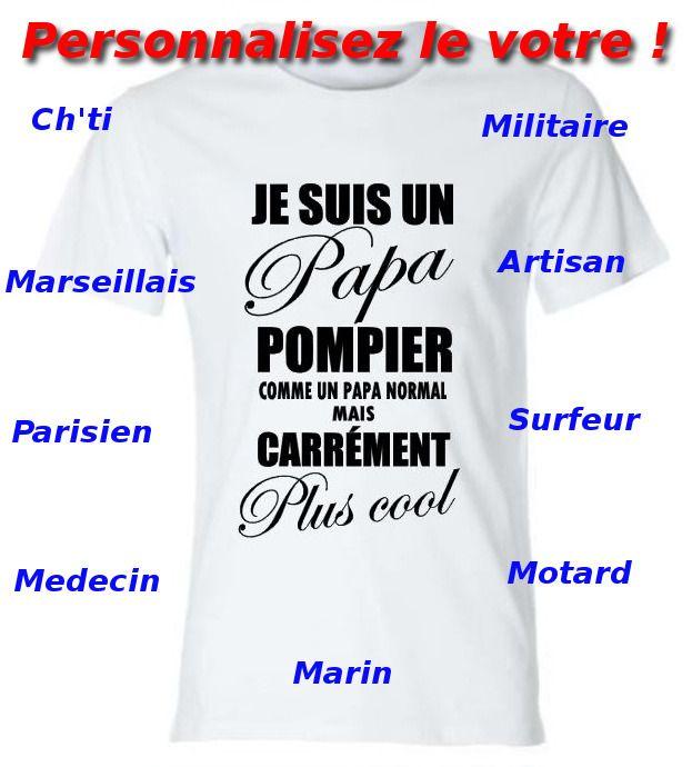 Tee-shirt blanc à personnaliser homme papa pompier, motard, tatoué, ch'ti etc.. idée cadeau : Tshirts, polos par qualityprice