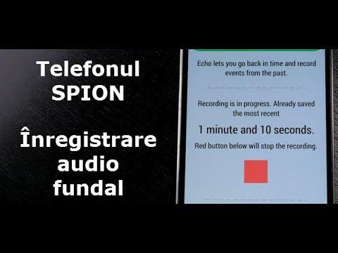 Inregistrare audio ambiental, permanent, pe telefon cu Echo