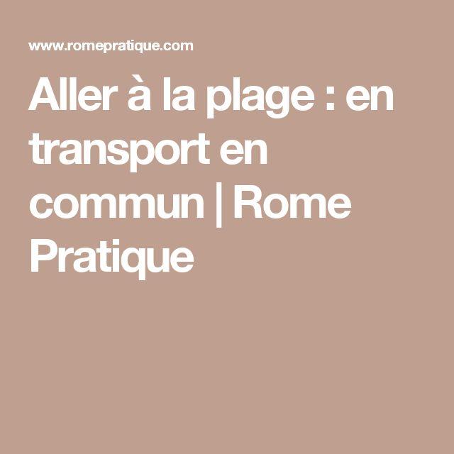 Aller à la plage : en transport en commun   Rome Pratique