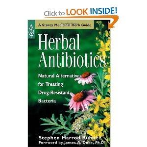 Herbal Antibiotics: Natural Alternatives for Treating Drug-Resistant Bacteria (Medicinal Herb Guide)