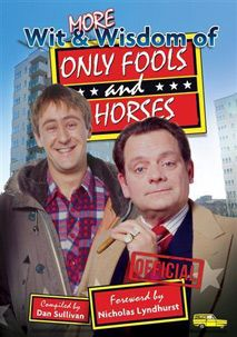More hilarious 'crème de la menthe' one-liners from Britain's favourite sitcom Only Fools and Horses in More Wit & Wisdom of Only Fools and Horses.  Re-live all the funniest and most memorable lines from Del, Rodney, Grandad, Uncle Albert, Boycie, Trigger and the rest of the gang in this pukka official book. This triffic book is a lovely jubbly, pukka, 42-carat gold-plated bargain.