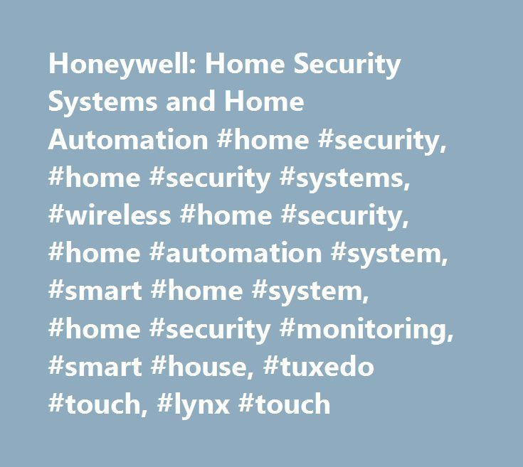 Honeywell: Home Security Systems and Home Automation #home #security, #home #security #systems, #wireless #home #security, #home #automation #system, #smart #home #system, #home #security #monitoring, #smart #house, #tuxedo #touch, #lynx #touch http://honolulu.nef2.com/honeywell-home-security-systems-and-home-automation-home-security-home-security-systems-wireless-home-security-home-automation-system-smart-home-system-home-security-monitoring/  # With GPS vehicle and asset tracking, you're…
