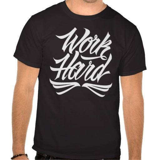Work Hard Tee at http://www.zazzle.com/letterhype #WorkHard #lettering #LetterHype #calligraphy #CustomLettering