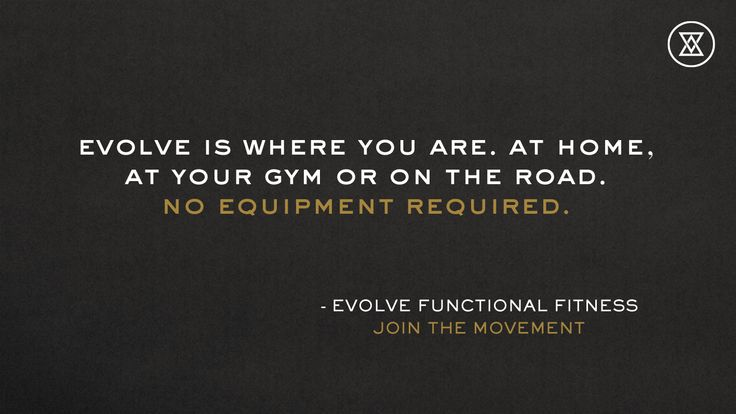 Evolve is where you are. No equipment required. Join the Movement. http://evolvefunctionalfitness.com #BuiltToMove #fitness #workout