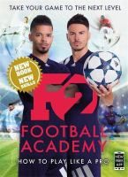 Take your football skills to the next level with the world's biggest football YouTubers, the F2. This book features the greatest players, biggest teams, and most jaw-dropping moments from this season and teaches the skills and techniques it takes to be the best.