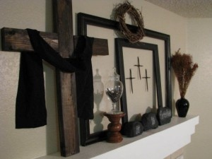 The real meaning of Easter, mantle decor.