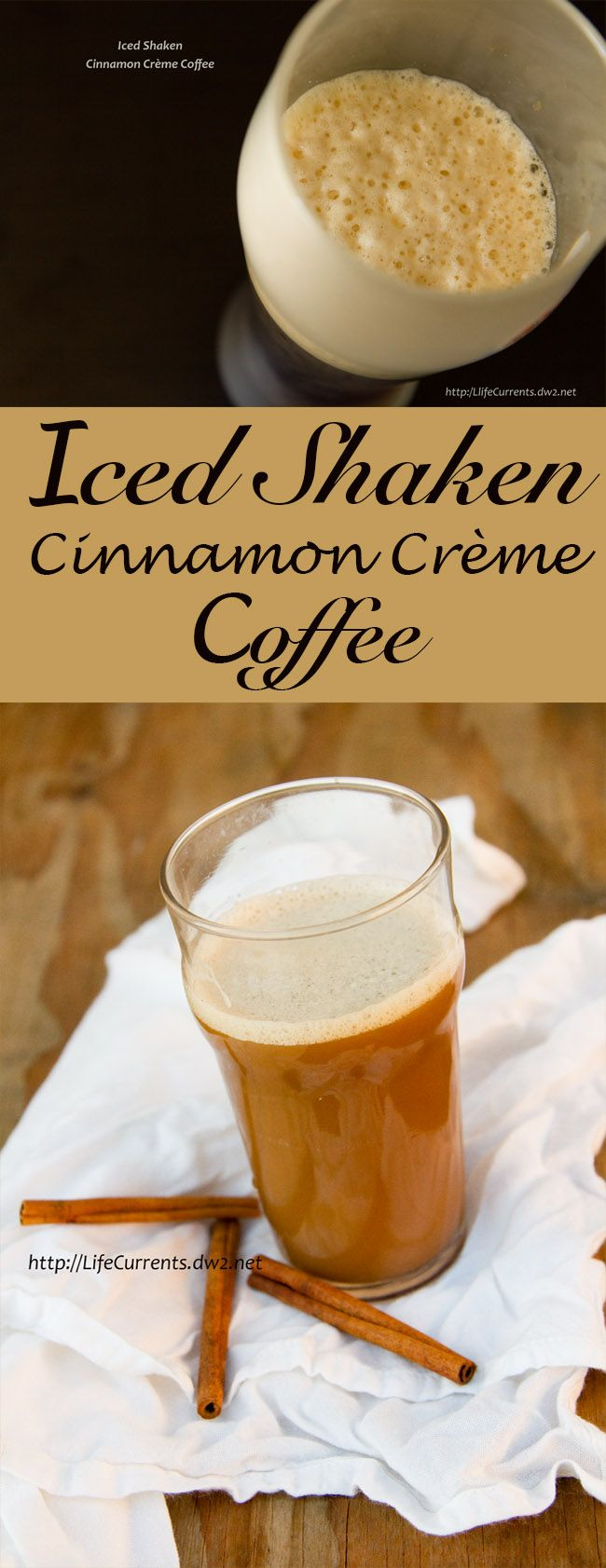 Iced Shaken Cinnamon Crème Coffee by Life Currents. We love to make shaken coffee around here, especially in the summer!