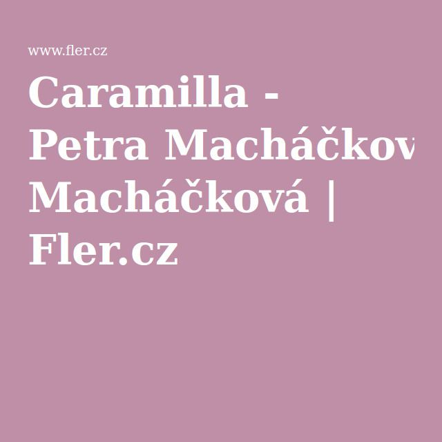 Caramilla - Petra Macháčková | Fler.cz