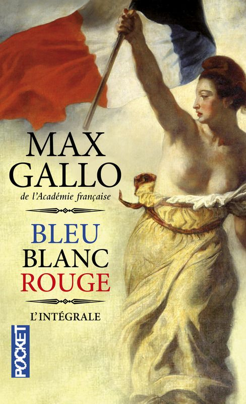 BLEU BLANC ROUGE - Max GALLO
