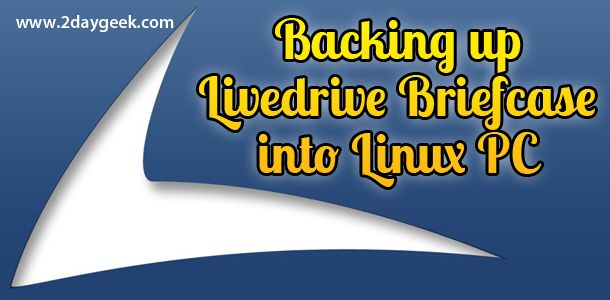 2daygeek.com linux tips, LiveDrive backup process. Through on this article you will get idea on how to backing up Livedrive into Linux PC...For more details @ http://www.2daygeek.com/backup-livedrive-in-linux/