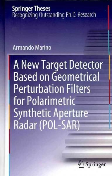 A New Target Detector Based on Geometrical Perturbation Filters for Polarimetric Synthetic Aperture Radar