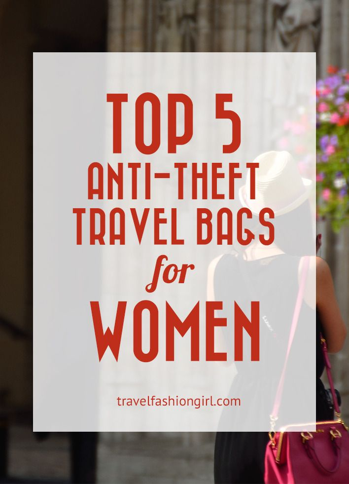 Top 5 Anti-theft Travel Bags for Women - Best Sellers! As you hit the road this summer, safety is a concern. We've rounded up the top 5 anti-theft travel bags for women based on the TFG readers' top picks.