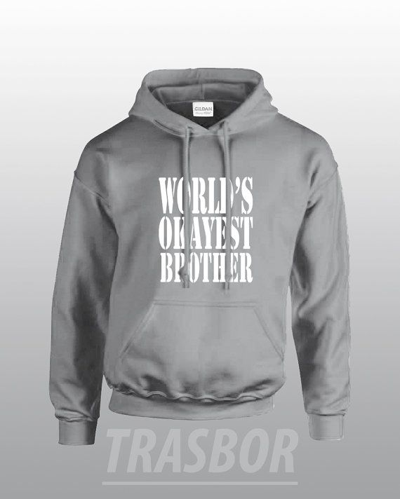 World's Okayest Brother Hoodie Unisex by Trasbor on Etsy