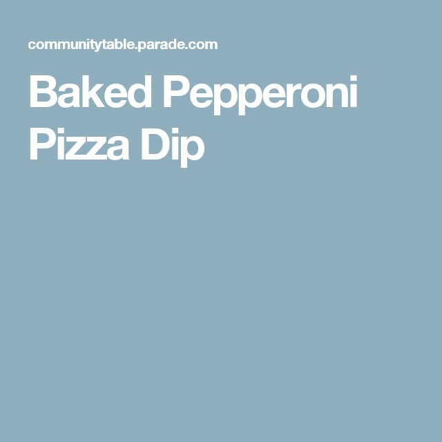 Baked Pepperoni Pizza Dip