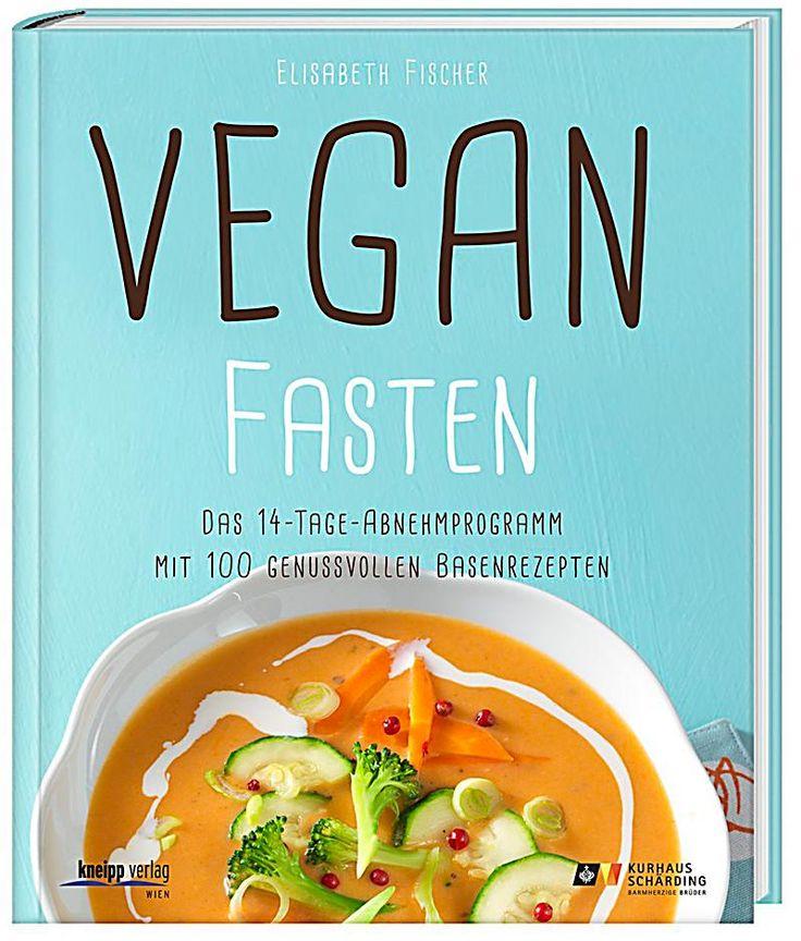 Vegan fasten: Das 14-Tage-Abnehmprogramm mit 120 genussvollen Basenrezepten von Elisabeth Fischer, Kneipp-Verlag 2014, ISBN-13: 978-3708806174