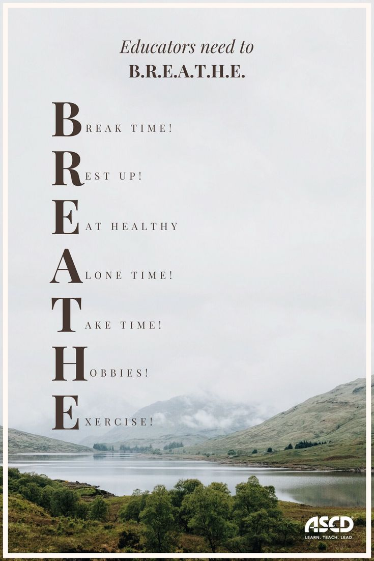 How do we prevent that burnout from happening? What can we do to make sure that we continue to be the educational rock stars that we are while taking care of ourselves in the process? Teachers need to B.R.E.A.T.H.E.