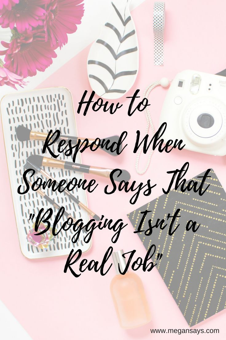 """One of the most annoying scenarios has to be when you tell someone that you're a blogger and they respond with """"Blogging isn't a real job"""". It's time to give ourselves the credit we deserve!  We're writers, photographers, social media managers and SO MUCH MORE."""