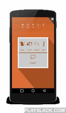 Morse Me  Android App - playslack.com , Morse Me is designed to help people practicing their Morse skills.With this application, you can chat using Morse signals with your friends, convert Morse code to text and vice versa, practice sending signals using digital telegraph, and practice listening.NEW - Chat:Chat with your friends using Morse signals. Frequent usage of this feature will improve your Morse sending skills in sending and listening.Book:Here you can find all the alphabets…