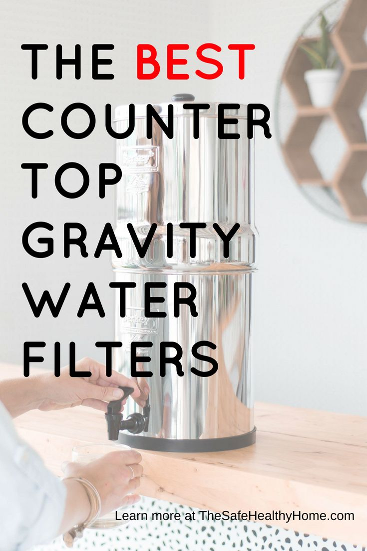 Countertop Gravity Water Filters Which Is Best Water Filters