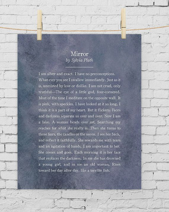 mirror by sylvia plath Get an answer for 'what is the form of the poem mirror by sylvia plath' and find homework help for other mirror questions at enotes.
