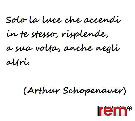 Quotes, Citazioni, Frasi, Quote of the day, Aforismi, Schopenauer, vita, Life  www.rem.it