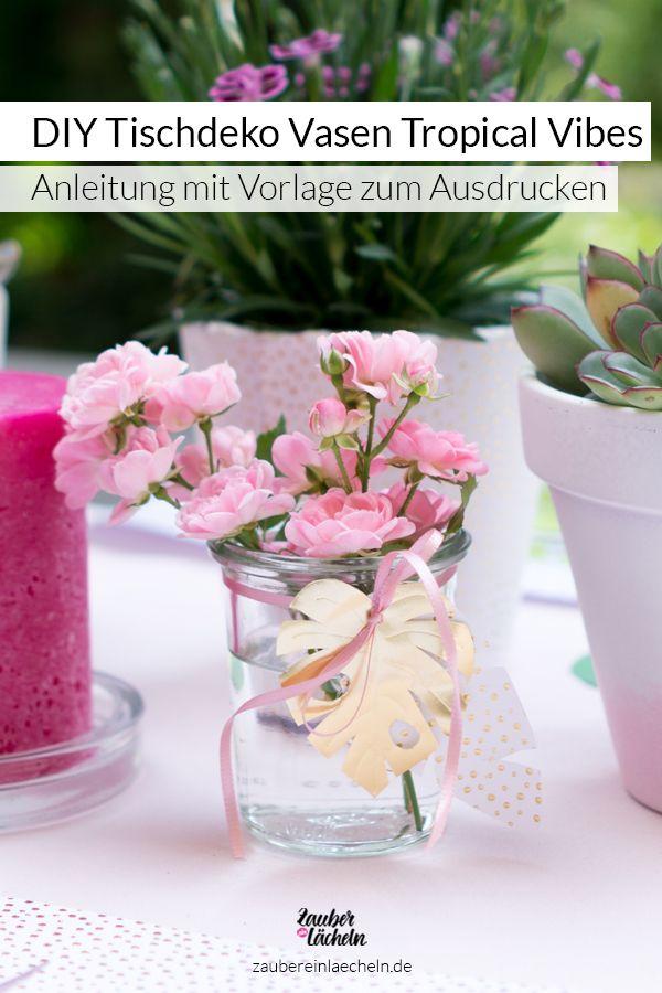 Tischdeko Vasen Fur Die Tropical Vibes Gartenparty Selber Machen Tischdeko Selber Machen Diy Tischdeko