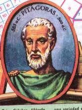 PITÁGORAS DE SAMOS (532 a.C.): Filósofo y matemático griego. Su pensamiento, teñido todavía del misticismo y del esoterismo de las antiguas religiones mistéricas y orientales, inauguró una serie de temas y motivos que, a través de Platón, dejarían una profunda impronta en la tradición occidental. Respecto a la vertiente matemático-científica, Pitágoras afirmaba que los números eran el principio (arjé) de todas las cosas.