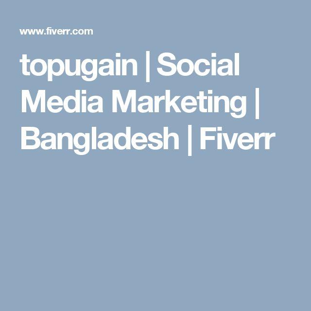 topugain | Social Media Marketing | Bangladesh | Fiverr