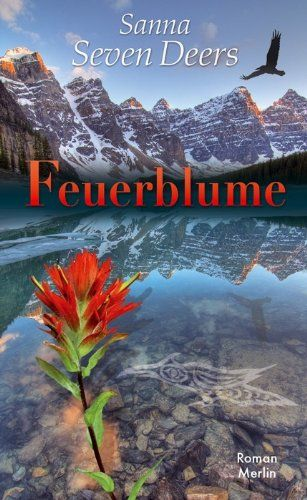 Feuerblume von Sanna Seven Deers http://www.amazon.de/dp/3875362918/ref=cm_sw_r_pi_dp_IBeGwb0PTK6GD