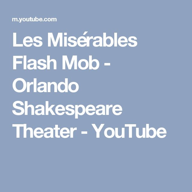 Les Misérables Flash Mob - Orlando Shakespeare Theater - YouTube