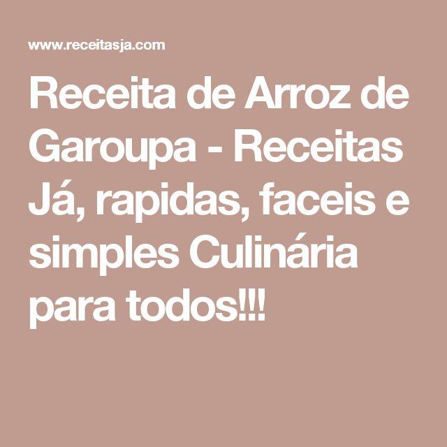 Receita de Arroz de Garoupa - Receitas Já, rapidas, faceis e simples Culinária para todos!!!