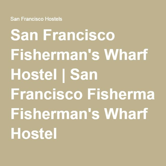 San Francisco Fisherman's Wharf Hostel | San Francisco Fisherman's Wharf Hostel