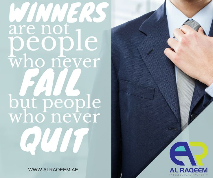 Inspirational Quotes: #WINNERS are not people who NEVER #FAIL, but people who NEVER #QUIT! #trademark #worldwide #register #dubai #uae #business #lawyer #government #license #alraqeem #intellectualproperty #intellectual #law #rights #identiy #brand #name #symbols #devices #signatures #labels #owners #man #men #women #unregistered #approved #owner #setup www.alraqeem.ae