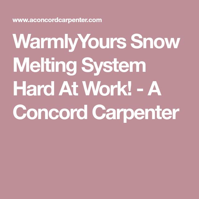WarmlyYours Snow Melting System Hard At Work! - A Concord Carpenter