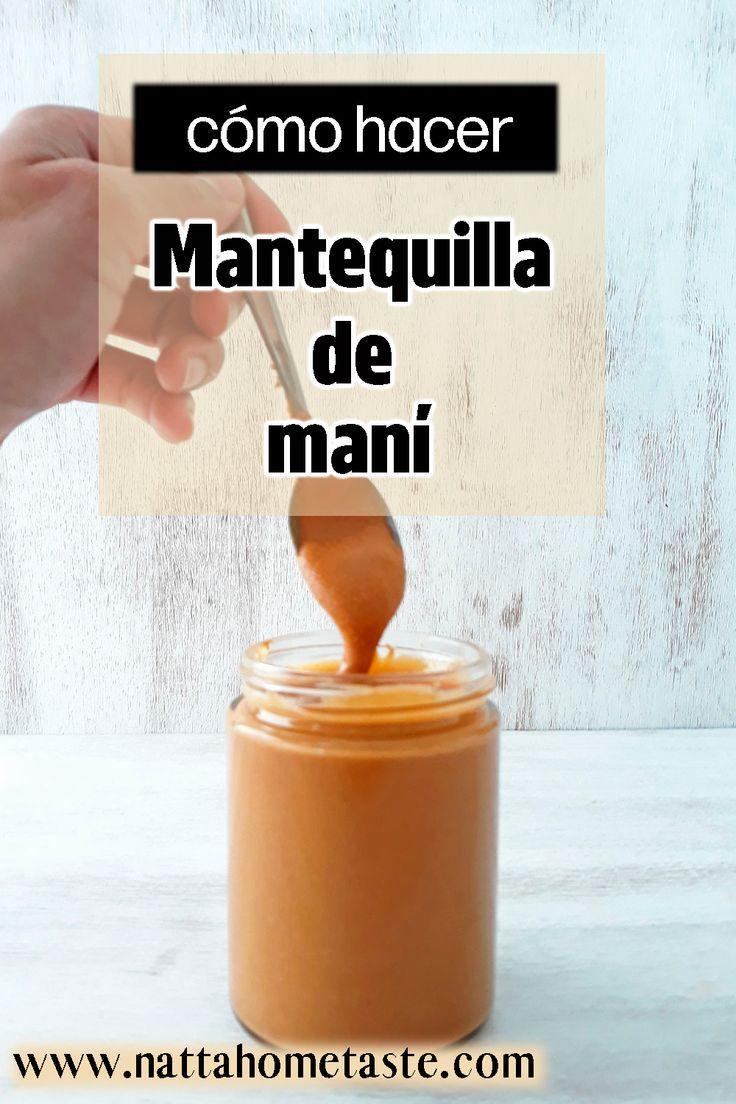 Cómo Hacer Mantequilla De Maní En 5 Minutos Natta Home Taste Receta Mantequilla De Mani Mantequilla Videos De Comida Postres