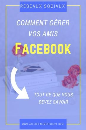 Astuces Facebook   Tutoriel Facebook   Amis Facebook. Comment gérer vos amis sur Facebook