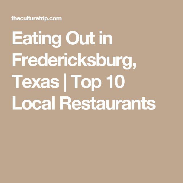 Top 10 Local Restaurants In Fredericksburg Texas 2018 Austin Pinterest Restaurant And