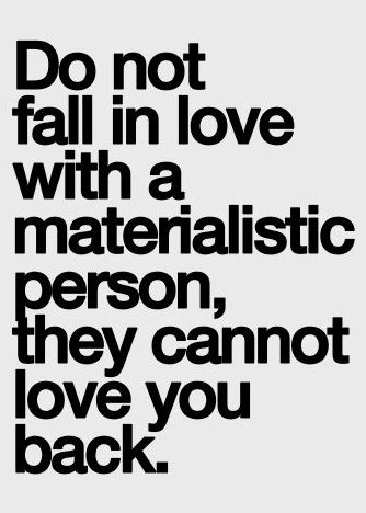 Best Love Quotes – do not fall in love with a materialistic person ...