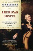 "Jon Meacham's book, American Gospel, will make you think. He successfully argues that ""public"" religion is an integral ingredient in the American experiment."