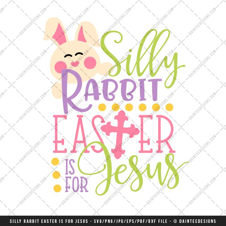 """Featured here is our """"Silly Rabbit Easter is for Jesus"""" digital cut file. Upon completion of your purchase, you will receive an instant digital download. More details can be read below."""