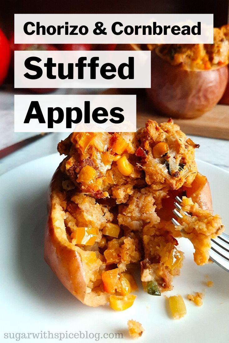 Savory Stuffed Apples With Chorizo And Cornbread Sugar And Spice Recipe Apple Recipes Dinner Savory Apple Recipes Apple Recipes Healthy