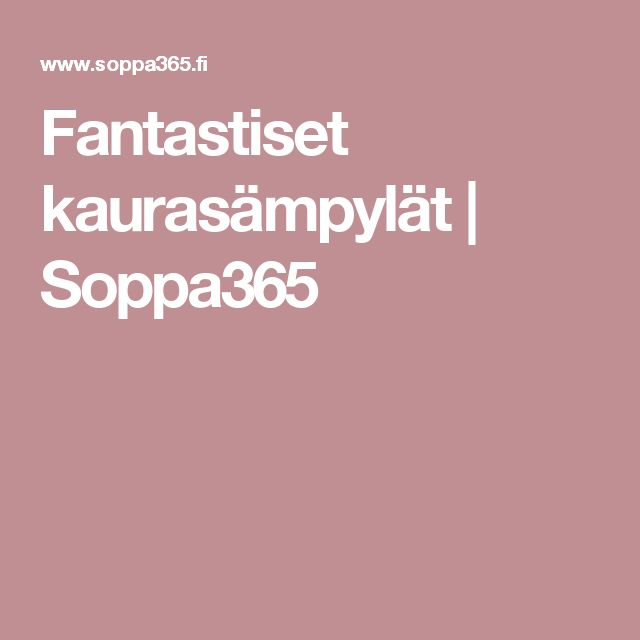 Fantastiset kaurasämpylät   Soppa365