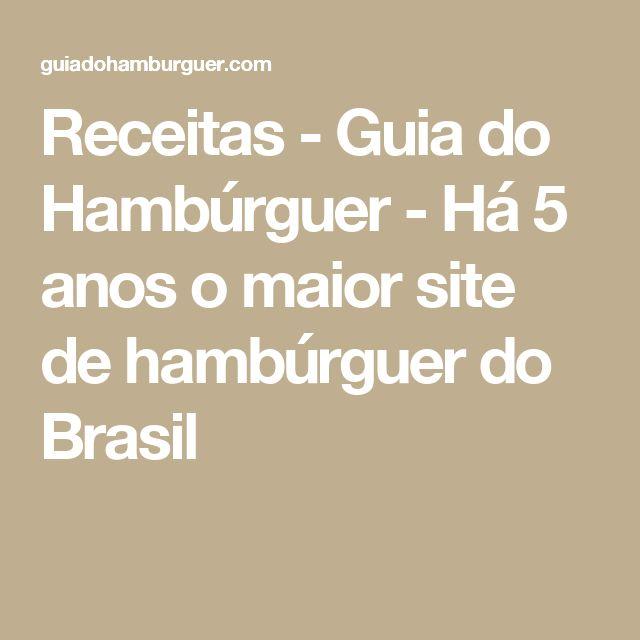 Receitas - Guia do Hambúrguer - Há 5 anos o maior site de hambúrguer do Brasil