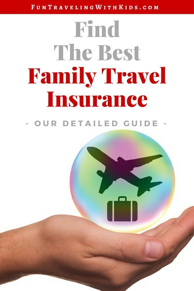 How To Buy The Best Family Travel Insurance Family Travel