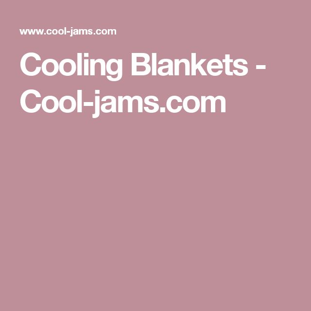 Cooling Blankets - Cool-jams.com
