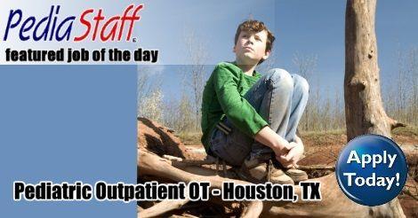 Hot, New Job! Pediatric OT – Houston, TX