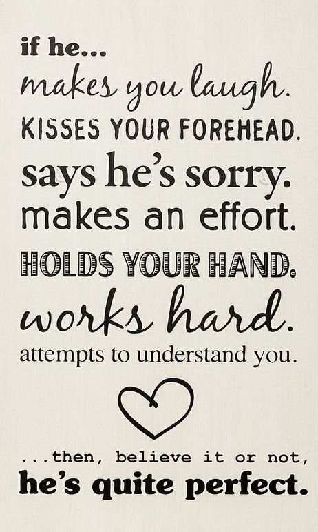 """If He..."" sign quote art // If he... makes you laugh, kisses your forehead, says he's sorry, makes an effort, holds your hand, works hard, attempts to understand you ...then believe it or not, he's quite perfect."