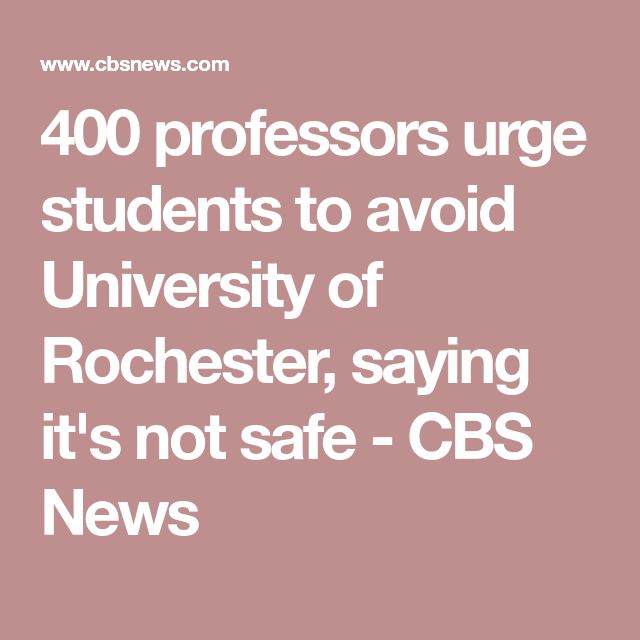 400 professors urge students to avoid University of Rochester, saying it's not safe - CBS News
